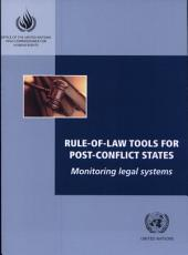 Rule-of-law Tools for Post-conflict States: Monitoring Legal Systems