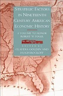 Strategic Factors in Nineteenth Century American Economic History Book