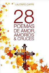 28 poemas de amores, amoríos y cruces