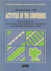Activities of the Conference: Resolutions of the Council of Ministers of Transport and Reports Approved in 1989 Thirty-Sixth Annual Report: Thirty-Sixth Annual Report