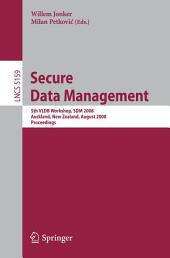 Secure Data Management: 5th VLDB Workshop, SDM 2008, Auckland, New Zealand, August 24, 2008, Proceedings
