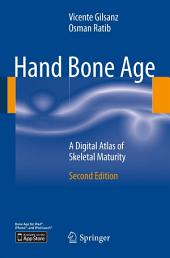 Hand Bone Age: A Digital Atlas of Skeletal Maturity, Edition 2