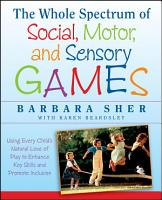 The Whole Spectrum of Social  Motor and Sensory Games PDF