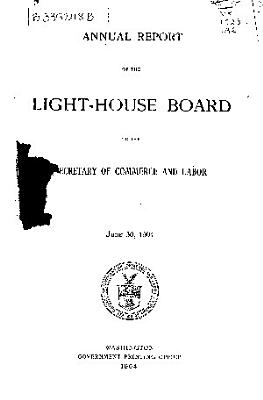 Annual Report of the Light House Board of the United States to the Secretary of the Treasury for the Fiscal Year Ended