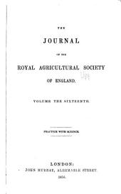 Journal of the Royal Agricultural Society of England: Volume 16