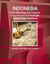 Indonesia Food, Beverage and Tobacco Export-import and Business Opportunities Handbook
