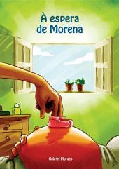 À Espera De Morena