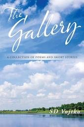The Gallery: A Collection of Poems and Short Stories