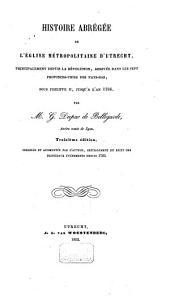 Histoire abrégée de l'église métropolitaine d'Utrecht ... jusqu'à l'an 1784. 3e édition