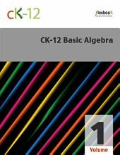 CK-12 Basic Algebra, Volume 1 Of 2