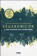 Veganomicon  Il libro definitivo della cucina vegana PDF