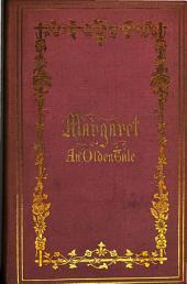 Margaret, an olden tale [in verse, by J.E. Leeson].