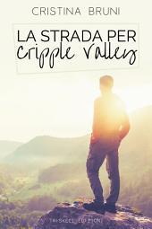 La strada per Cripple Valley