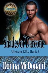 Shades Of Darcone (Science Fiction Romance, Romantic Comedy, Paranormal Romance)