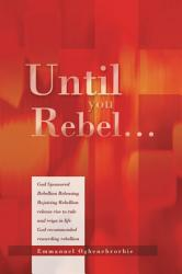 Until You Rebel  Book PDF