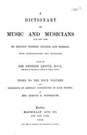 A Dictionary of Music and Musicians (A.D. 1450-1880) by Eminent Writers, English and Foreign: Index
