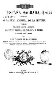 España sagrada, continuada por la Real Academia de la Historia: Tratados LXXXVII y LXXXVIII. Las Santas Iglesias de Tarazona y Tudela en sus estados antiguo y moderno. Tomo L