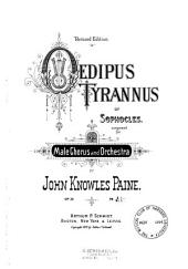 Oedipus Tyrannus of Sophocles: Composed for Male Chorus and Orchestra. Op. 35