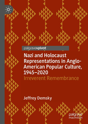 Nazi and Holocaust Representations in Anglo American Popular Culture  1945   2020 PDF
