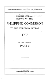 Report of the United States Philippine Commission to the Secretary of War ...: Volume 8, Part 2