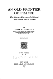 An Old Frontier of France: The Niagara Region and Adjacent Lakes Under French Control, Volume 21