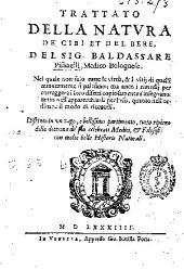 Trattato della natura de cibi et del bere del sig. Baldassare Pisanelli...
