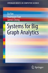 Systems for Big Graph Analytics