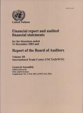 Financial Report and Audited Financial Statements for the Biennium Ended 31 December 2003 and Report of the Board of Auditors: International