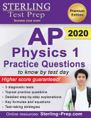 Sterling Test Prep AP Physics 1 Practice Questions  High Yield AP Physics 1 Practice Questions with Detailed Explanations Book