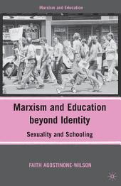 Marxism and Education beyond Identity: Sexuality and Schooling