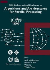 Algorithms and Architectures for Parallel Processing: ICA3PP 2000