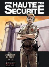 Haute sécurité - Tome 1 - Les gardiens du temple -