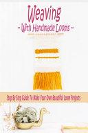 Weaving With Handmade Looms