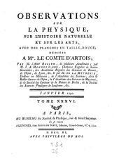 Observations et memoires sur la physique, sur l'histoire naturelle, et sur les arts et metiers: Volume36