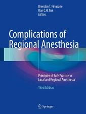 Complications of Regional Anesthesia: Principles of Safe Practice in Local and Regional Anesthesia, Edition 3