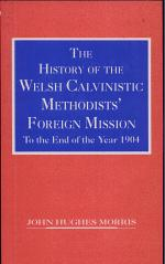 The History of the Welsh Calvinistic Methodists' Foreign Mission