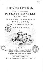 Description des principales pierres gravées du Cabinet de S.A.S. monseigneur le Duc d'Orléans, premier prince du sang. Tome premier [-Tome second]