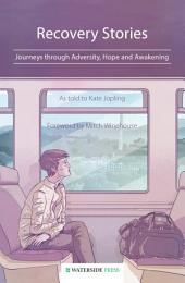 Recovery Stories: Journeys through Adversity, Hope and Awakening