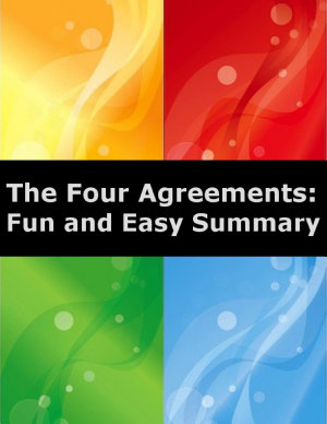 The Four Agreements  Fun and Easy Summary