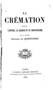 La crémation devant l'histoire, la science et le christianisme