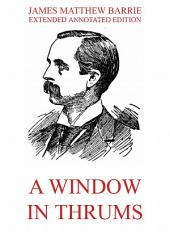 A Window in Thrums: English Edition