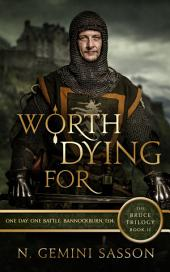 Worth Dying For: The Bruce Trilogy: Book II