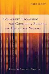 Community Organizing and Community Building for Health and Welfare: Edition 3