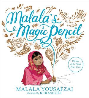 Malala s Magic Pencil
