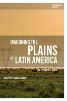 Imagining the Plains of Latin America PDF