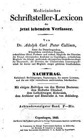 Medicinisches Schriftsteller-Lexicon der jetzt lebenden Aerzte, Wundärzte, Geburtshelfer, Apotheker und Naturforscher aller gebildeten Völker: Volume 28