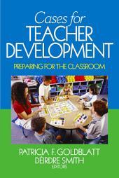 Cases for Teacher Development: Preparing for the Classroom