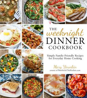 The Weeknight Dinner Cookbook
