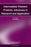 Intermediate Filament Proteins  Advances in Research and Application  2011 Edition PDF