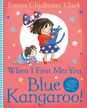 When I First Met You  Blue Kangaroo